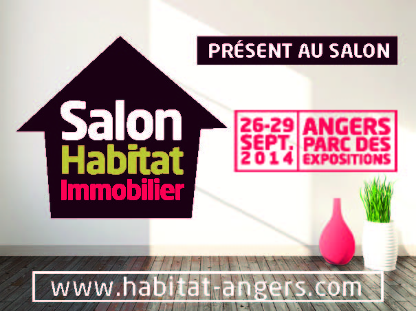 Salon de l 39 habitat et de l 39 immobilier d 39 angers biosfaire - Salon habitat angers ...